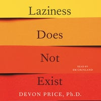 Laziness Does Not Exist - Devon Price