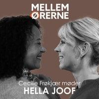 Mellem ørerne 63 - Cecilie Frøkjær møder Hella Joof