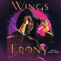 Wings of Ebony - J. Elle