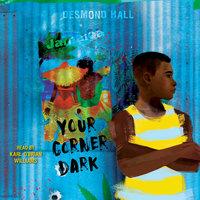 Your Corner Dark - Desmond Hall