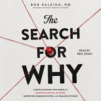 The Search for Why: A revolutionary new model for understanding others, improving communication, and healing division - Bob Raleigh