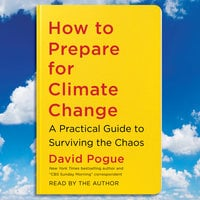 How to Prepare for Climate Change - David Pogue