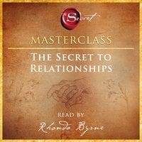 The Secret to Relationships - Rhonda Byrne