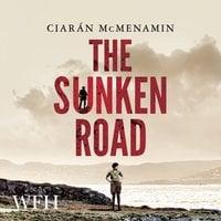 The Sunken Road - Ciaran McMenamin