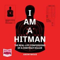I Am A Hitman - Anonymous