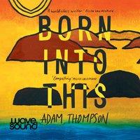 Born Into This - Adam Thompson