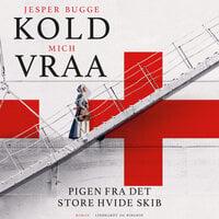 Pigen fra det store hvide skib - Mich Vraa, Jesper Bugge Kold