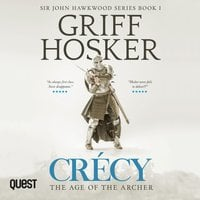 Crécy: The Age of the Archer - Griff Hosker