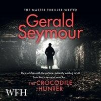 The Crocodile Hunter - Gerald Seymour