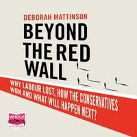 Beyond the Red Wall - Deborah Mattinson