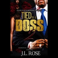 Tied to a Boss 2 - J. L. Rose