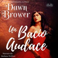 Un Bacio Audace - Dawn Brower
