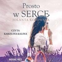 Prosto w serce - Jolanta Kosowska