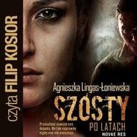 Szósty. Po latach - Agnieszka Lingas-Łoniewska