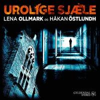 Urolige sjæle - Håkan Östlundh, Lena Ollmark