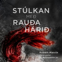 Stúlkan með rauða hárið - Róbert Marvin