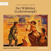 Der Wildtöter - Lederstrumpf - James Fenimore Cooper