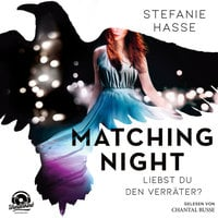 Matching Night: Liebst du den Verräter? - Stefanie Hasse