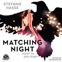 Matching Night: Küsst du den Feind? - Stefanie Hasse