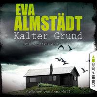 Kalter Grund - Pia Korittkis erster Fall - Eva Almstädt