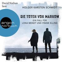 Die Toten von Marnow: Ein Fall für Lona Mendt und Frank Elling - Holger Karsten Schmidt