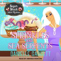 Sprinkles and Sea Serpents - Danielle Garrett