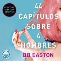 44 capítulos sobre 4 hombres - BB Easton