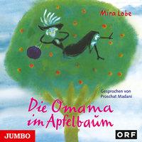 Die Omama im Apfelbaum - Mira Lobe