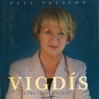 Vigdís - Kona verður forseti - Páll Valsson