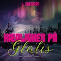 Kærlighed på Glatis - L. Sherman