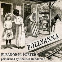 Pollyanna - Elanor H. Porter