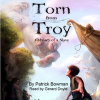 Torn From Troy - Patrick Bowman
