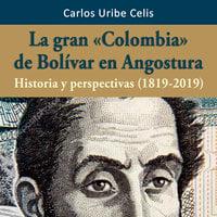 La gran Colombia de Bolívar en Angostura