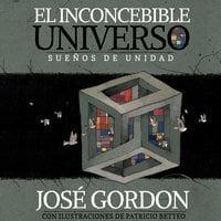 El inconcebible universo - José Gordon