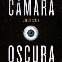 Cámara Oscura - Julián Isaza, Julián Izasa