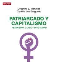 Patriarcado y capitalismo. Feminismo, clase y diversidad - Cynthia Luz Burgueño Leiva