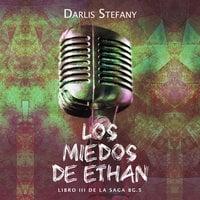 Los miedos de Ethan - Darlis Stefany