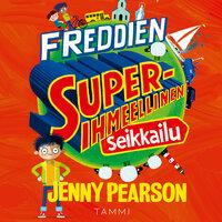 Freddien superihmeellinen seikkailu - Jenny Pearson