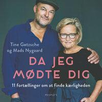 Da jeg mødte dig - Mads Nygaard, Tine Gøtzsche