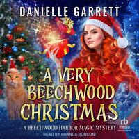A Very Beechwood Christmas: Four Festive Magic Mini Mysteries from Beechwood Harbor - Danielle Garrett