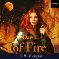 Dawn of Fire - C.B. Vaughn