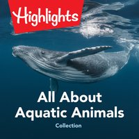 All About Aquatic Animals Collection - Highlights for Children, Valerie Houston