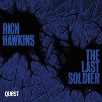 The Last Soldier - Rich Hawkins