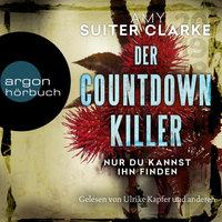 Der Countdown Killer - Nur du kannst ihn finden - Amy Suiter Clarke