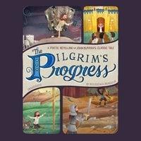 The Pilgrim's Progress: A Poetic Retelling of John Bunyan's Classic Tale - Rousseaux Brasseur