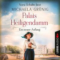 Palais Heiligendamm: Ein neuer Anfang - Michaela Grünig