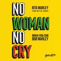 No Woman No Cry - Minha vida com Bob Marley - Hettie Jones, Rita Marley