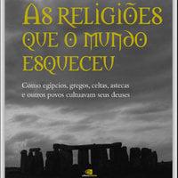 Religiões que o mundo esqueceu - Pedro Paulo Funari