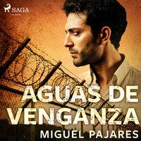Aguas de venganza - Miguel Pajares