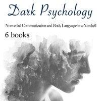 Dark Psychology: Nonverbal Communication and Body Language in a Nutshell - Norton Ravin, Jayden Haywards, Amanda Grapes